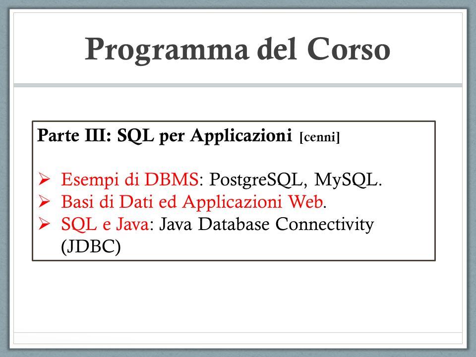 Programma del Corso Parte III: SQL per Applicazioni [cenni]